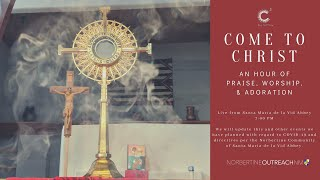 Come to Christ: A Night of Praise, Worship, and Adoration - February 4, 2021