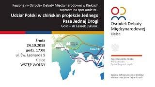 """""""Udział Polski w chińskim projekcie Jednego Pasa Jednej Drogi"""" - dr Leszek Sykulski"""