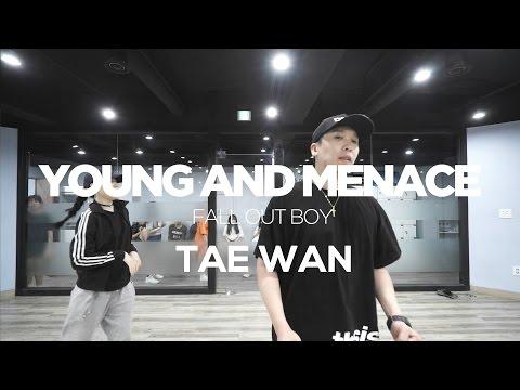 TAE WAN  CHOREOGRAPHY CLASS  FALL OUT BOY  YOUNG AND MENACE  E DANCE STUDIO  이댄스학원