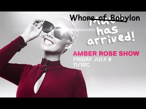 Whore of Babylon - The Rise of Amber Rose
