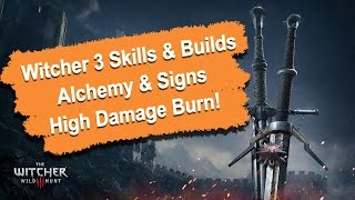 Witcher 3 Skills and Builds Guide - Signs Alchemy Build 1 (1080p) HD