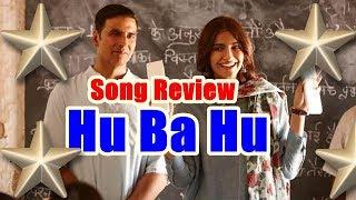Hu Ba Hu Song Review l Padman