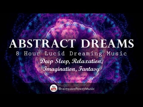 "Lucid Dreaming Music: ""Abstract Dreams"" - Deep Sleep, Relaxation, Imagination, Fantasy"