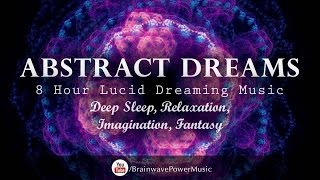 Lucid Dreaming Music: 'Abstract Dreams' - Deep Sleep, Relaxation, Imagination, Fantasy