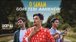 O Sanam - Gori Teri Aankhein - Lucky Ali - Rawmats