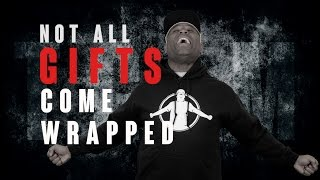 TGIM | NOT ALL GIFTS COME WRAPPED