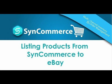 SynCommerce: Listing Products from SynCommerce to your eBay Store