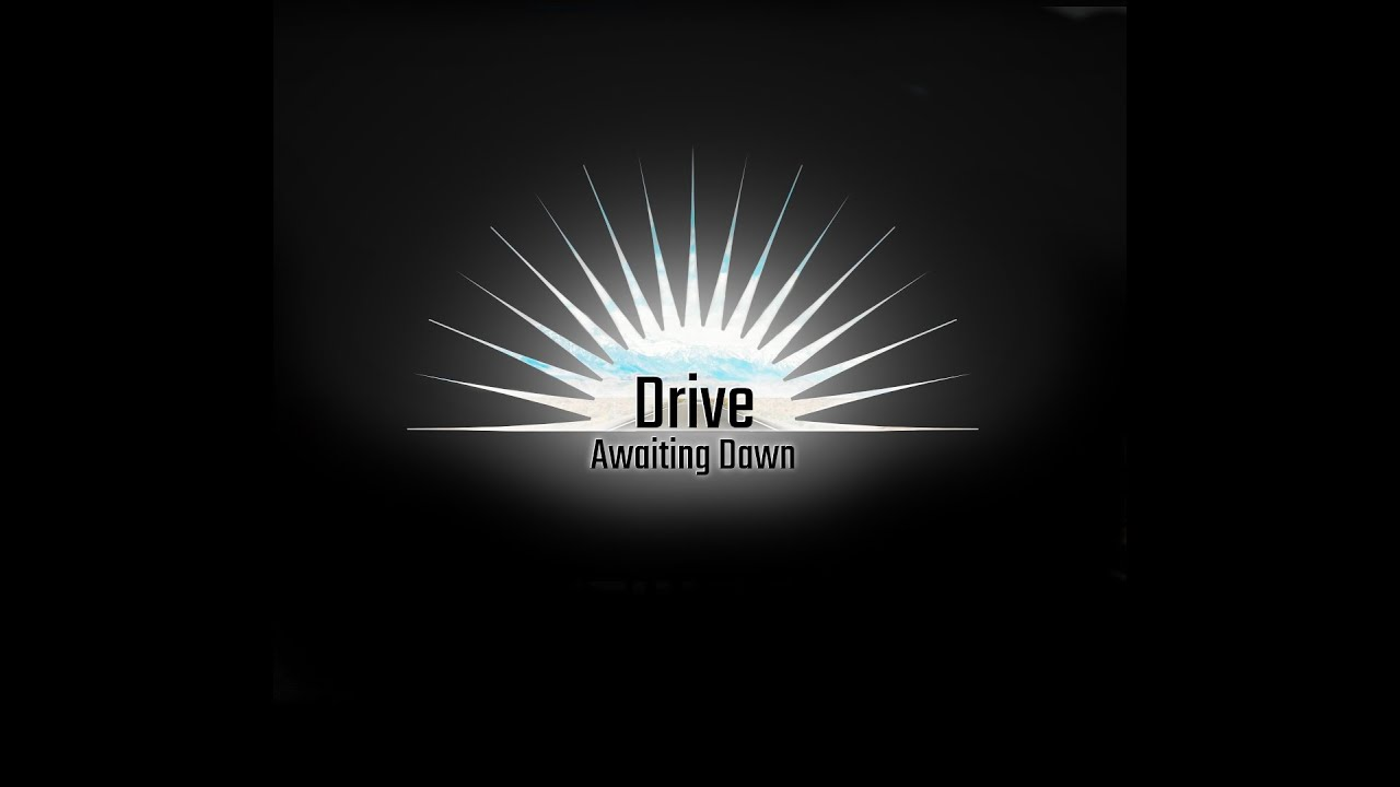 (New Music) Awaiting Dawn - Drive