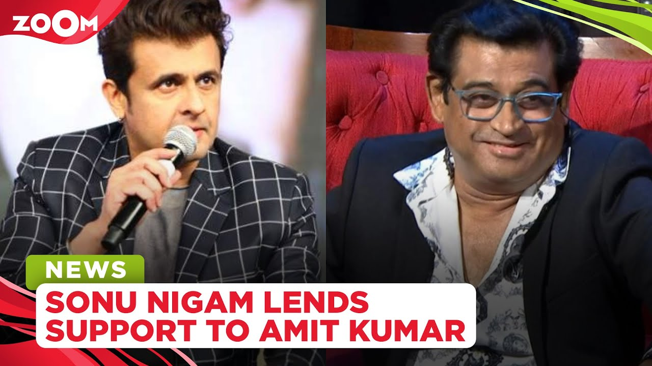 Sonu Nigam lends support to Amit Kumar, asks makers of the reality show to end the controversy