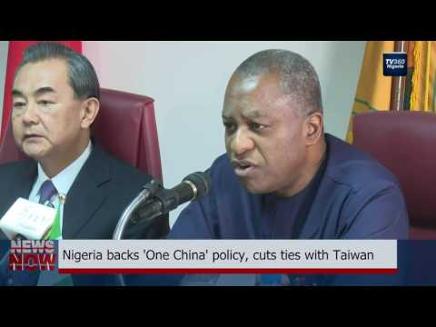 Nigeria backs 'One China' policy, cuts ties with Taiwan