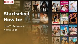 Startselect How To | Redeem a Netflix Gift Card
