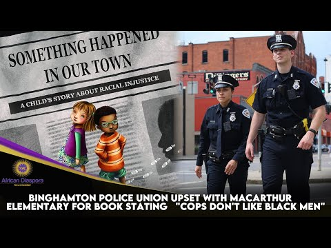 "Binghamton Police Union Upset With MacArthur Elementary For Book Stating ""Cops Don't Like"