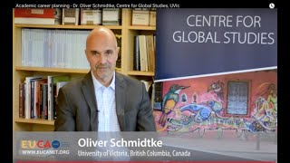Academic career planning - Dr. Oliver Schmidtke, Centre for Global Studies, UVIc