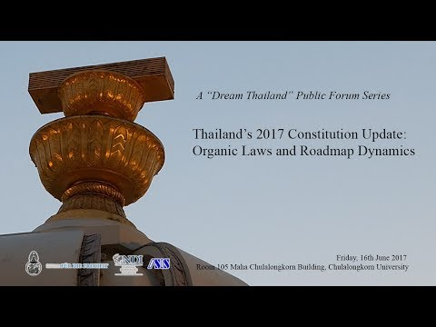 Thailand's 2017 Constitution Update: Organic Laws and Roadmap Dynamics 1/3