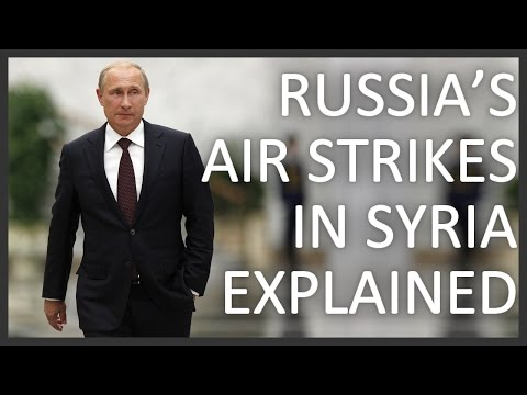 Russia's air strikes in Syria explained