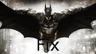 Batman Arkham Knight Pc How To Fix Game Crash And Change FPS to 60