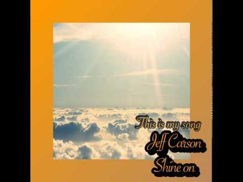 Shine on Jeff Carson
