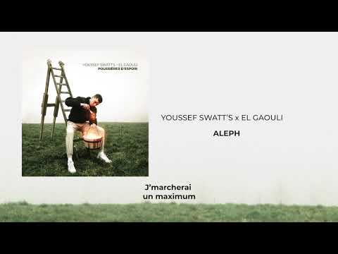 Youtube: Youssef Swatt's x El Gaouli – Aleph (Audio Officiel)