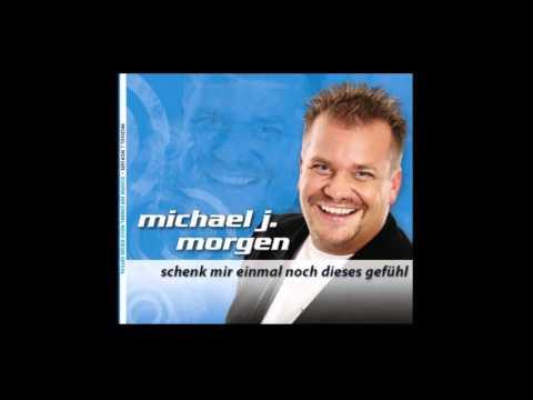 Michael JMorgen  Schenk mir einmal noch dieses Gefühl  Radio Mixwmv