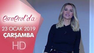 Esra Erol'da 23 Ocak 2019 | Çarşamba