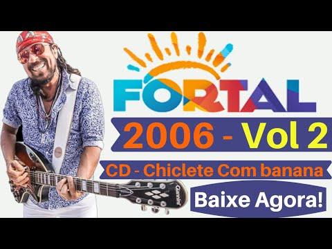 fortal-2006-bloco-siriguella-vol-2---show-completo---chiclete-com-banana