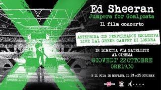 ED SHEERAN JUMPERS FOR GOALPOSTS | IL FILM CONCERTO AL CINEMA il 22, 24 e 25 OTTOBRE