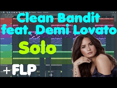 Clean Bandit • Solo (feat. Demi Lovato) • FL Studio Remake (+free Download!)