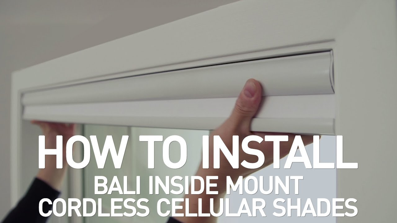 How To Install Bali Cordless Cellular Shades Inside