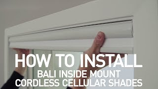 How to Install Bali® Cordless Cellular Shades - Inside Mount