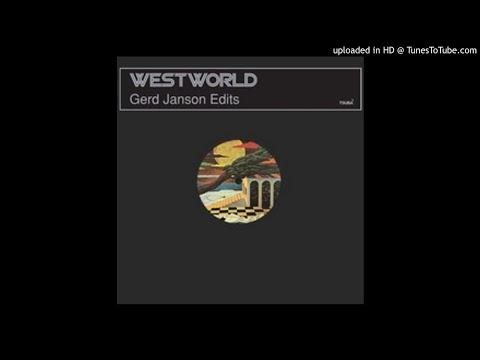 Westworld - Dreamworld (Gerd Janson Edit)