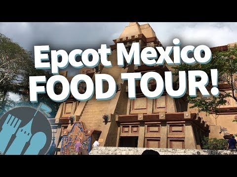 Disney World Mexico Food Tour: Nosh or Not? in Epcot's Mexico Pavilion