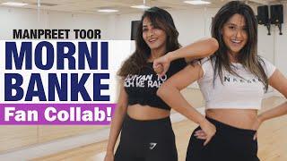 """Morni Banke"" | Manpreet Toor & Sri Gayatri Sundar (w/ Fan Collab Mashup!)"