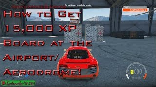 How To Get 15,000 XP Board at Airport / Aerodrome - Forza Horizon 2 - Tutorial