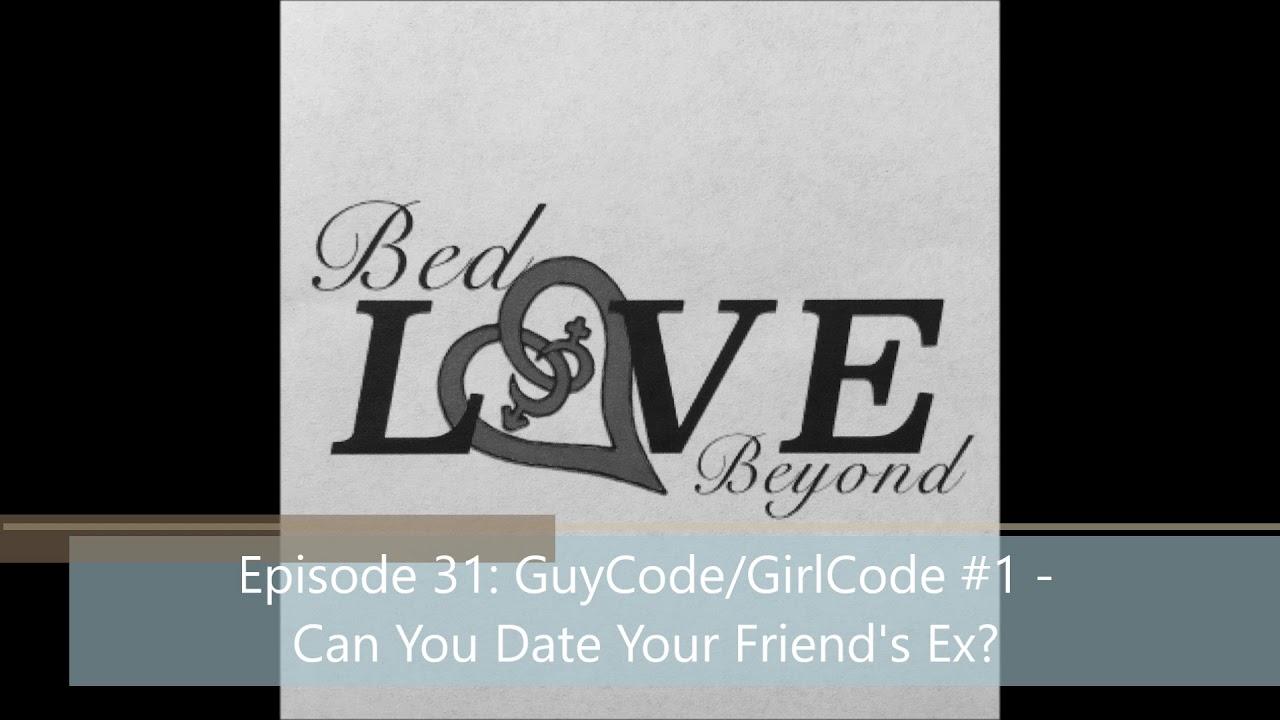 girl code dating ex