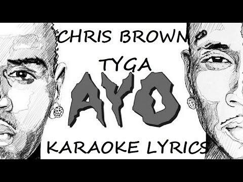 CHRIS BROWN FEAT TYGA - AYO KARAOKE VERSION LYRICS