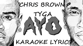 CHRIS BROWN FEAT TYGA - AYO KARAOKE VERSION LYRICS