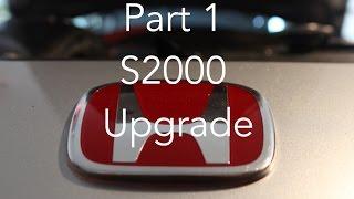 Part 1 S2000 Upgrades