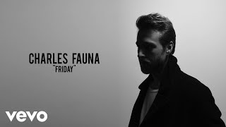 Charles Fauna - Friday (Official Audio)