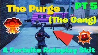 The Purge - A Fortnite Roleplay Skit - Part 5 // The Gang (Season Finale)
