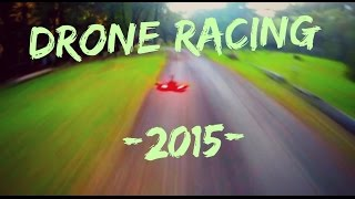 FPV Drone Racing Compilation - 2015