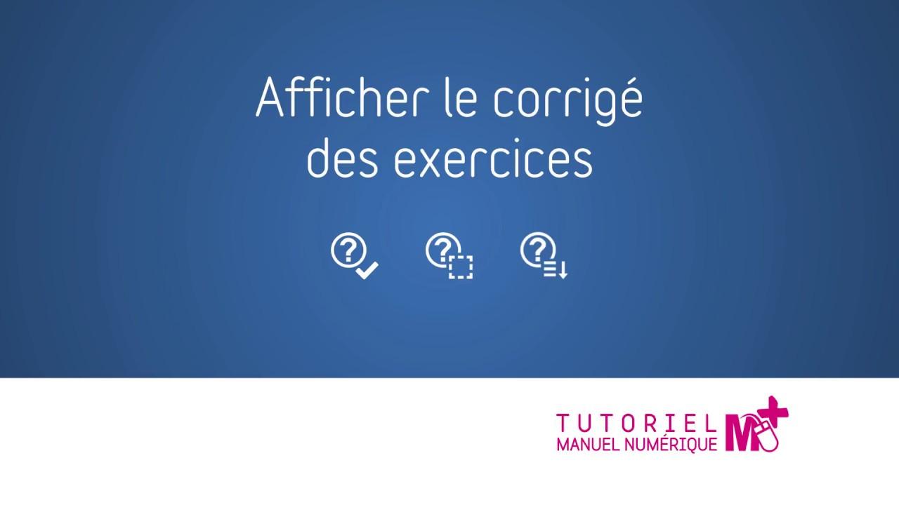 Afficher Le Corrige Des Exercices Tutoriel Manuel Numerique Secondaire