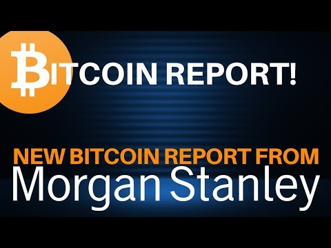 Breakdown: Morgan Stanley's New BITCOIN Report - Today's Cry