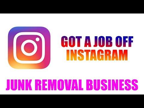 GOT A JOB OFF INSTAGRAM JUNK REMOVAL BUSINESS