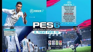 PES 6 New E_Text FIFA 19 Graphics
