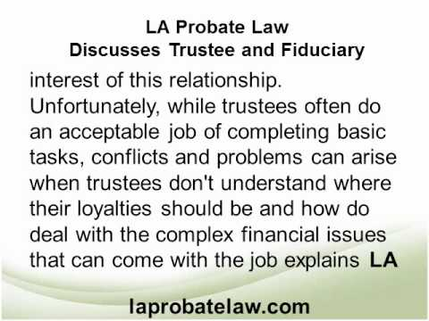 LA Probate Law Discusses Trustee and Fiduciary.wmv