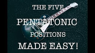 The 5 Pentatonic Positions Made EASY - Tune Into Music Guitar Lessons