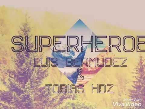 SUPERHEROE LUIS BERMUDEZ & TOBIAS HDZ