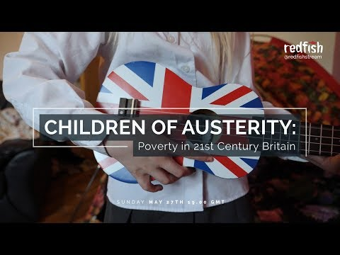 Children of Austerity: Poverty in 21st Century Britain (Trailer)