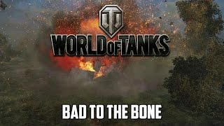 World of Tanks - Bad To The Bone