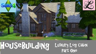 The Sims 4: House Building - Luxury Log Cabin: Part 1 (exterior)